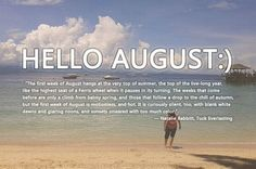 August Quotes and Sayings August Quotes and Sayings Bye July Hello August Quotes Pictures Hello August Sayings Cards August Quotes Hello, August Birthday Quotes, Welcome August Quotes, Hello August Images, August Summer, August Month, Poem Quotes, Poems, Amazing Quotes
