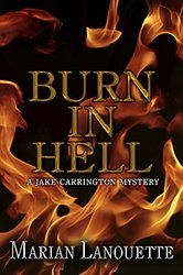 Burn in Hell: A Jake Carrington Mystery (Volume 2) (Jake Carrington Mysteries)