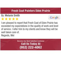 I am pleased to report that Fresh Coat of Eden Prairie has exceeded my expectations in the...