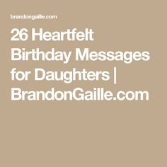 26 Heartfelt Birthday Messages for Daughters | BrandonGaille.com