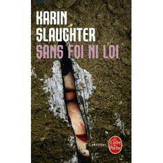 SANS FOI NI LOI, KARIN SLAUGHTER: