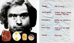 Ted Bundy's last meal? Steak, eggs, hash browns and coffee.