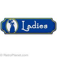 Ladies Vintage Restroom Tin Sign  http://www.retroplanet.com/PROD/29783