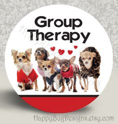 "Group Therapy Chihuahuas 2 Pocket Mirror or Magnet - Buy 2 Get One FREE  2-1/4"" 2.25"" on Etsy, $3.50"