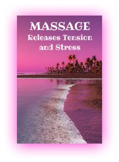 MASSAGE Releases Tension and Stress, can I have this 24/7!!!