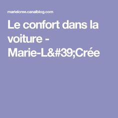 Le confort dans la voiture - Marie-L'Crée