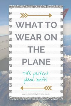 The Perfect Plane Outfit! | Click through to get the formula to travel comfortably and stylishly! |  Airplane Outfit | What To Wear On The Plane