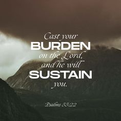 Bible Quotes, Bible Verses, Faith Quotes, Biblical Quotes, Qoutes, Cast Your Burdens, Psalm 55 22, Cast Your Cares, Amplified Bible