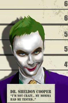 Joker Sheldon Love this!! haha