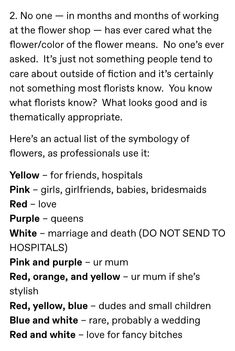"""incurablenecromantic: """" Sometimes people like to write things about florist's shops. Book Writing Tips, Writing Help, Writing Prompts, Simple Life Hacks, Useful Life Hacks, The More You Know, Good To Know, Wtf Fun Facts, Humor"""