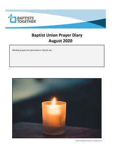 Baptists Together Prayer Diary for August 2020 - weekly prayers for personal or church use Worship, Prayers, Beans