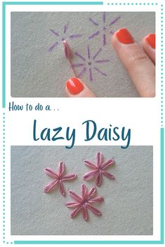 Hand Embroidery Patterns Flowers, Embroidery Stitches Tutorial, Simple Embroidery, Embroidery Hoop Art, Hand Embroidery Designs, Diy Embroidery Letters, Simple Flower Embroidery Designs, Basic Hand Embroidery Stitches, Lazy Daisy Stitch