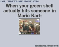 Green shell Mario Kart Funny and Relatable! Funny Cute, The Funny, Hilarious, Funny Pins, Funny Memes, Funny Stuff, Nintendo, Mario Kart, Have A Laugh