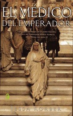 Los libros de Dánae: El médico del emperador.- Tessa Korber