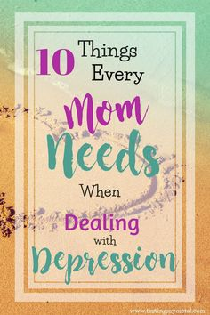 What moms need when dealing with depression.