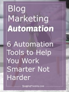 Here's six blog marketing automation tools which will help you streamline your marketing and save you bucket loads of time. Work smarter my friend, not harder - go and check them out...
