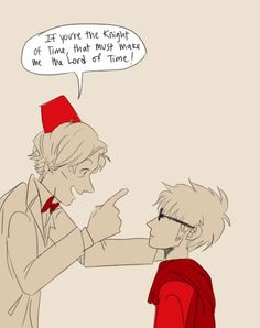 ((The Doctor meets Dave. Doctor is very excited.))<<<Sorry to spoil the party Doctor, but there is already someone who named the lord of time u_u