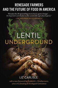 Lentil Underground tells the story of the origins and development of Timeless Seeds, from its short-lived contract with Trader Joe's to its current status as a million-dollar business.