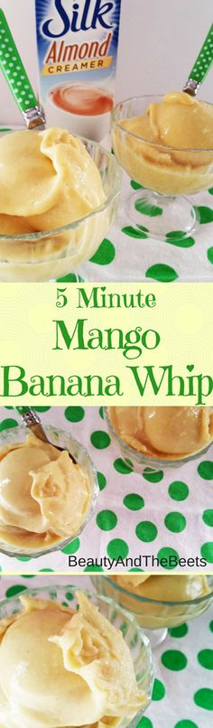 5 Minute Mango Banana Whip Beauty and the Beets #Vegan #MeatlessMonday