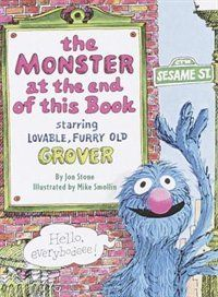 The Monster At The End Of This Book (sesame Street)  By Stone, Jon  Lovable, furry old Grover is distressed to learn that there''s a monster at the end of this book! He begs readers not to turn the pages, but of course kids feel they just have to see this monster for themselves. Grover is astonished--and toddlers will be delighted--to discover who is really the monster at the end of the book!