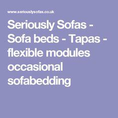 Seriously Sofas - Sofa beds - Tapas - flexible modules occasional sofabedding
