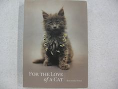 For the Love of a Cat by Rachael Hale http://www.amazon.com/dp/B00NP4NJYC/ref=cm_sw_r_pi_dp_1FTbwb0WPQE6Q