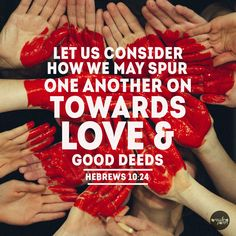 Christian community is a wonderful environment in which to challenge and encourage each other in our walks with God. What good deeds have been set before you today, and how can you encourage your brothers and sisters to do good also?