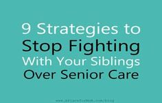 Here are ways to avoid sibling rivalry over caring for your aging parents.