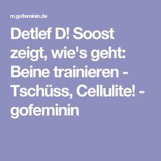 Detlef D! Soost zeigt, wie's geht: Beine trainieren - Tschüss, Cellulite! - gofeminin Crunches, Lunges, Cellulite, Go Feminin, Fitness Video, Workout Videos, Training, Yoga, Sports