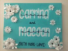 Mint door sign that I made for my roommate and I!