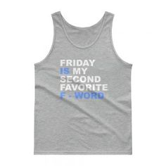 24de2767e199ed Friday is my second favorite F word Gildan 2200 Ultra Cotton Tank Top with  Tear Away Label