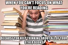 We've all been there - Sometimes I just start reading 4+ at once and tell myself it's like dueling gladiators: Only the best book will walk out fully read. The rest, we feed to the lions. | Bookworm humor | Reading humor