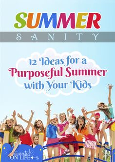 Great article about being intentional with your kids this summer.