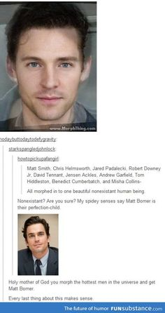 the true irony of this. Matt Bomer is gay. So even if we could combine all our nerd girl crushes, we still couldn't have him He's gay which is something we want all the actor's characters to be . Tumblr Funny, Funny Memes, Hilarious, Funny Gags, Funny Tweets, Tumblr Stuff, Tumblr Posts, Tom Hiddleston, The Nerd