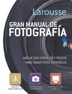 Larousse gran manual de fotografía