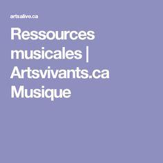 Ressources musicales | Artsvivants.ca Musique