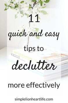 11 quick and easy tips to declutter more effectively #declutter #decluttering #minimalism
