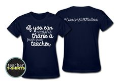 Thank a 4th Grade Teacher - Here is a fun teacher shirt that touts the power of teaching cursive, since it's usually taught in fourth grade.