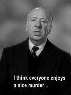 "Alfred Hitchcock: ""I think everyone enjoys a good murder..."" http://www.TheMysteryShop.com"