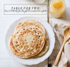 {table for two   recipe : coconut milk sourdough pancakes/crumpets}