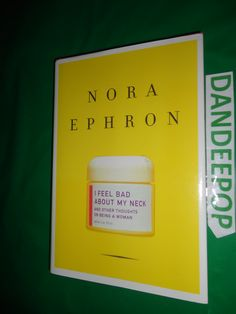Nora Ephron I Feel Bad About My Neck 2006 Book find me at www.dandeepop.com