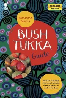 Booktopia has Bush Tukka Guide, Identify Australian Plants and Animals, and Learn How to Cook by Samantha Martin. Buy a discounted Paperback of Bush Tukka Guide online from Australia's leading online bookstore. Aboriginal Food, Aboriginal Education, Indigenous Education, Aboriginal Culture, Aboriginal History, Aboriginal People, Indigenous Art, Australian Native Garden, Australian Plants
