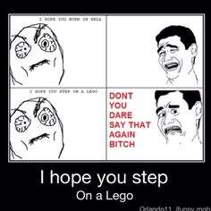 I hope you step on a Lego Lego Memes, Step On A Lego, Say That Again, Totally Me, I Hope You, Dares, Legos, It Hurts, Humor
