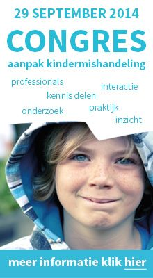 29 september 2014 congres: 'Aanpak Kindermishandeling, een professionele basis'