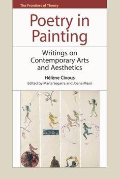 Poetry in Painting: Writings on Contemporary Artsand Aesthetics (The Frontiers of Theory) Nancy Spero, Poetry Painting, Contemporary Paintings, Writings, Books, Aesthetics, Authors, Theory, Pdf
