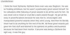 Slughorn - Typical Slytherin