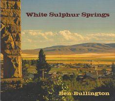 Ben Bullington White Sulphur Springs, MT Road Trip Usa, Usa Roadtrip, White Sulphur Springs, Montana Homes, Under Construction, Album Covers, Folk, Places, Music