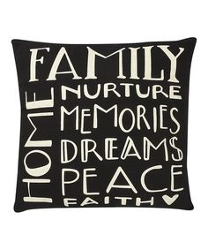Take a look at this 'Family Home' Pillow by Collins on #zulily today! I think it should belong to Tena Chugg!