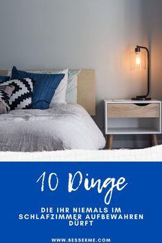 Das Schlafzimmer ist unsere Ruheoase. Der Ort an dem wir unseren Gedanken, Sinnen und Leidenschaften freien Lauf lassen. Das Wichtigste ist, dass man sich im Schlafzimmer wohlfühlt und Nachts gut schlafen kann. Dazu haben wir euch 10 Dinge herausgesucht, die ihr nicht im Schlafzimmer aufbewahren solltet. Routine, Motivation, Bed, Furniture, Home Decor, Good Habits, Sleep Better, Self Love, Mindfulness