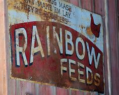 Rainbow Feeds Sign - Red Barn Farm, Weston, Missouri by Kansas Explorer 3128, via Flickr